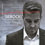 Adam Kośmieja Serocki: Complete Works for Solo Piano