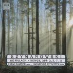 Szymanowski - We mgłach. Songs opp. 2, 5, 7, 11