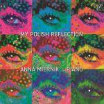 Anna Miernik - My Polish Reflection
