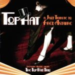 The Top Hat Trio - A Jazz Tribute To Fred Astaire