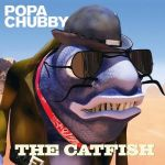 Popa Chubby - The Catfish