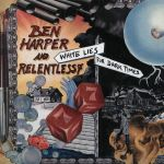 Ben Harper And Relentless 7 - White Lies For Dark Times