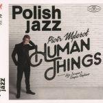Piotr Wyleżoł - Human Things