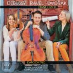 Debussy, Ravel, Dvořak: Piano Trios - Daroch Trio
