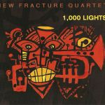 New Fracture Quartet - 1000 Lights