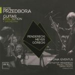 Piotr Przedbora - Guitar Evol.3ution + Orchestra: Penderecki, Meyer, Górecki