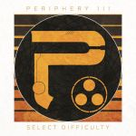Periphery Periphery III: Select Difficulty