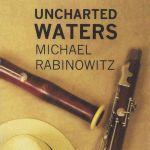 Michael Rabinowitz - Uncharted Waters
