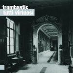 Tutti virtuosi - Trombastic