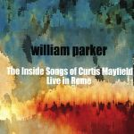 William Parker - The Inside Songs of Curtis Mayfield: Live in Rome