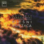 Wojciech Łukaszewski - Pieśni księżyca