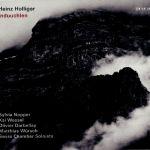 Heinz Holliger - Induuchlen