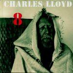 Charles Lloyd 8: Kindred Spirits