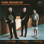 Carl Reinecke - Chamber Music for Clarinet, Horn and Piano