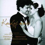 Natalia Rubiś-Krzeszowiak Krystian Krzeszowiak - Kochaj mnie. Duety miłosne