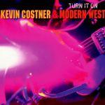 Kevin Costner & Modern West - Turn It On