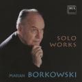 Marian Borkowski - Solo Works