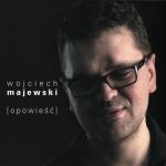 Wojciech Majewski - Opowieść