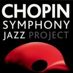 Warsaw Paris Jazz Quintet - Chopin Symphony Jazz Project