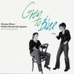 Mariane Bitran & Makiko Hirabayashi Quintet - Grey to Blue