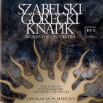 Szabelski, Górecki, Knapik - Works for Orchestra
