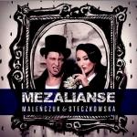 Maleńczuk & Steczkowska - Mezalianse