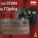 Les Urnes de l'Opéra - Nagrania z lat 1907-1912