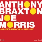 Anthony Braxton/Joe Morris - Four Improvisations (Duo) 2007