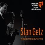 Stan Getz i Andrzej Trzaskowski Trio - Polish Radio Jazz Archives 01