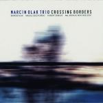 Marcin Olak Trio Crossing Borders