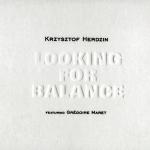 Krzysztof Herdzin - Looking For Balance