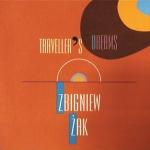 Zbigniew Żak: Sny podróżnika/Traveller's Dreams