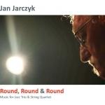 Jan Jarczyk - Round, Round & Round