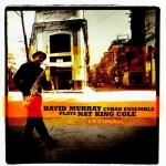 David Murray Cuban Ensemble Plays Nat King Cole en Espagnol