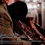 James Carter - Caribbean Rhapsody Concerto for saxophone and orchestra