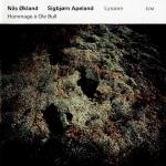 Nils Okland Sigbjorn Apeland - Lysoen: hommage à Ole Bull