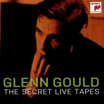 Glenn Gould - The Secret Live Tapes