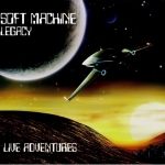 Soft Machine Legacy - Live Adventures