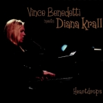 Vince Benedetti Meets Diana Krall - Heartdrops