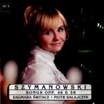 Szymanowski: Songs op. 46 & 58