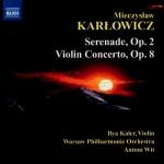 Mieczysław Karłowicz - Serenade, Violin Concerto
