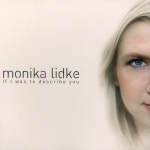 Monika Lidke -  If I Was To Describe You
