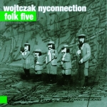 Wojtczak Nyconnection - Folk Five