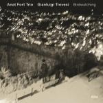 Anat Fort Trio - Birdwatching