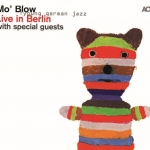 Mo' Blow - Live in Berlin
