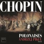 Andrzej Pikul - Chopin polonaises