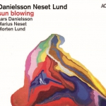 Danielsson/Neset/Lund - Sun Blowing
