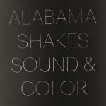 Alabama Shakes - Sound & Colo