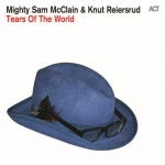 Mighty Sam McClain i Knut Reiersrud - Tears Of The World