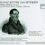 Ignaz Ritter von Seyfried - Missa solemnis in B minor cum Sancte Spiritus, Graduale et Offertorio.